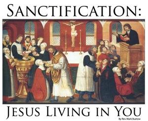 Sanctification: Jesus Living in You